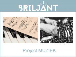 Briljant project MUZIEK